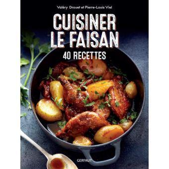 Cuisiner le faisan de Valéry Drouet et Pierre-Louis Viel
