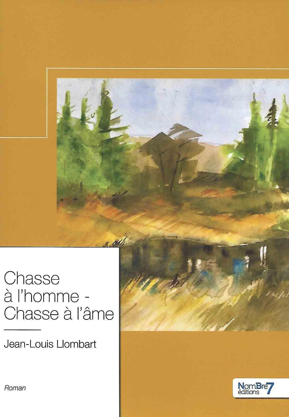 Chasse à l'homme - chasse à l'âme de Jean-Louis Llombart
