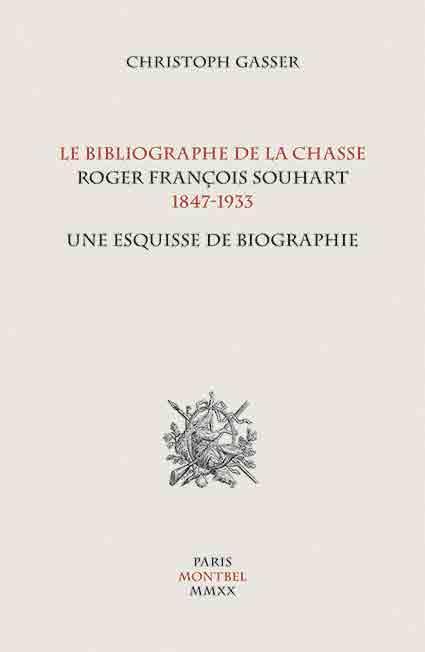 La Bibliographie de la chasse, Roger François Souhart de Christoph Gasser